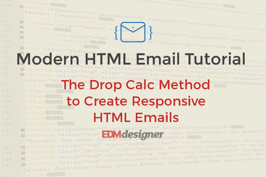 The Drop Calc Method to Create Responsive HTML Emails