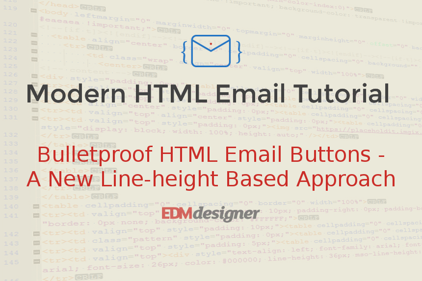 Bulletproof HTML Email Buttons - A New Line-height Based Approach