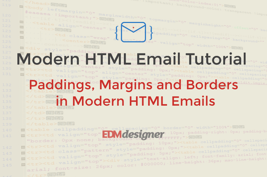 Paddings Margins And Borders In Modern Html Emails