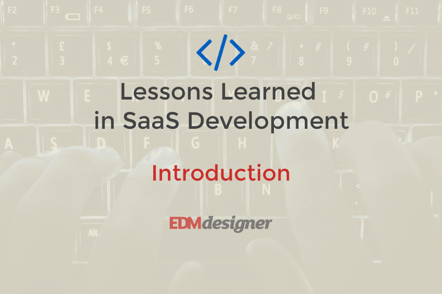 Lessons Learned in SaaS Development