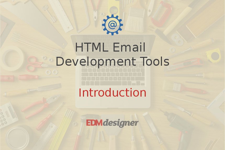 HTML Email Development Tools