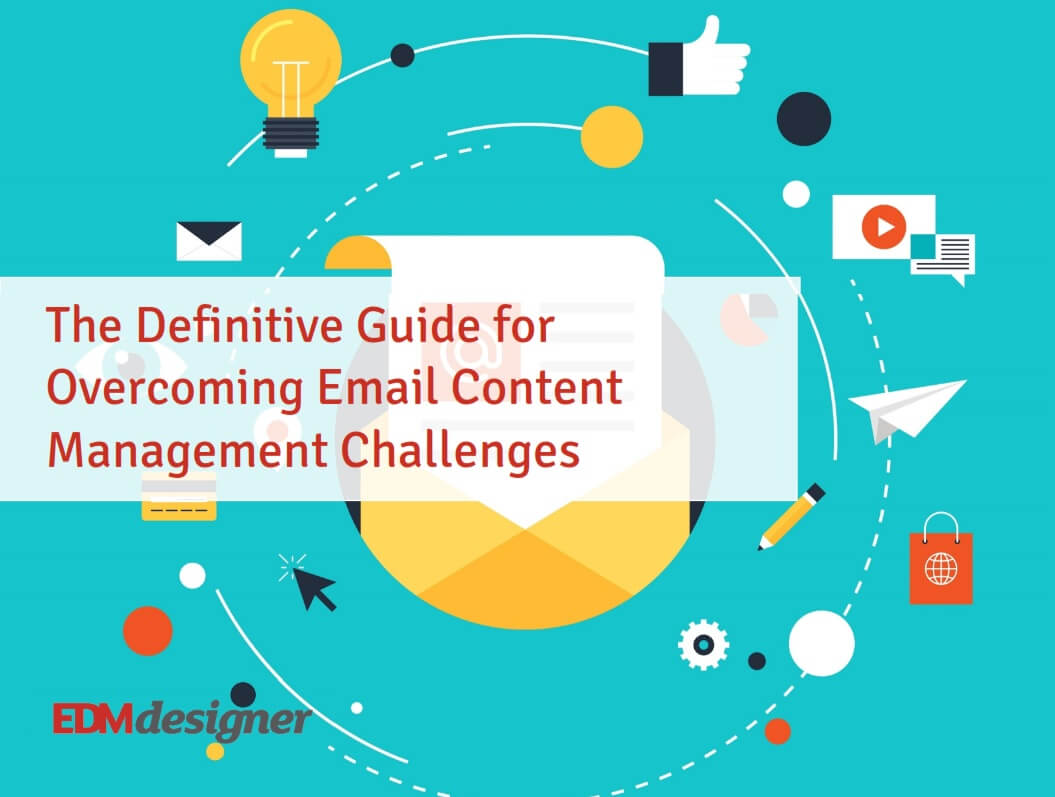 The Definitive Guide for Overcoming Email Content Management Challenges