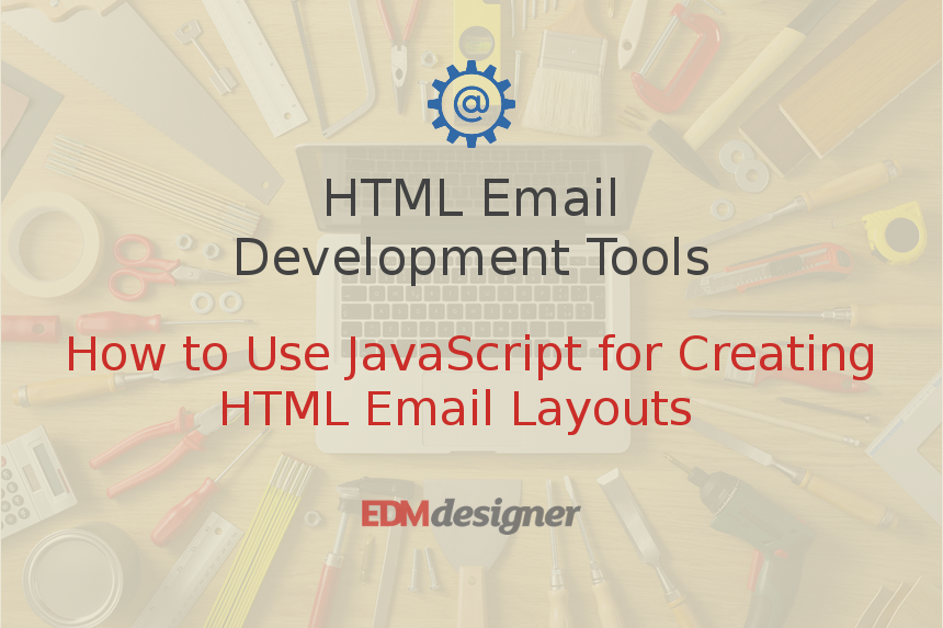 How to Use JavaScript for Creating HTML Email Layouts