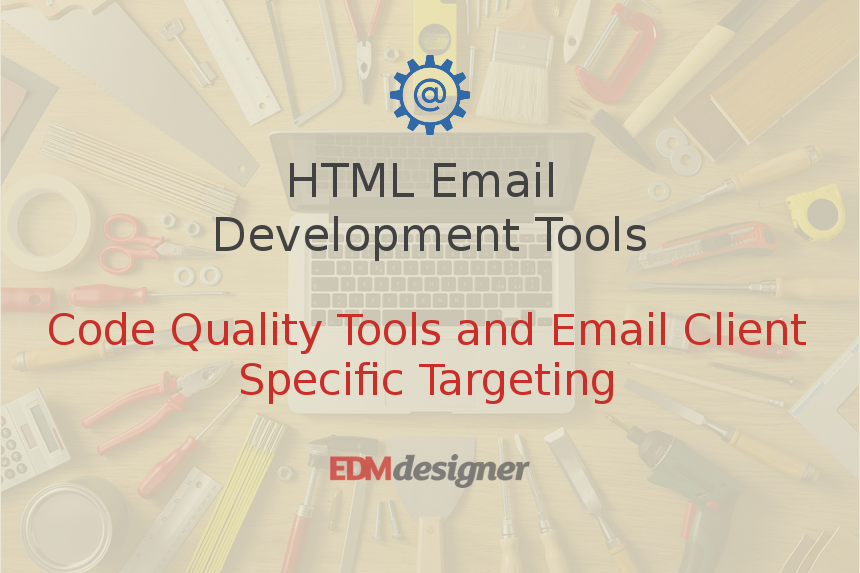 Code Quality Tools and Email Client Specific Targeting