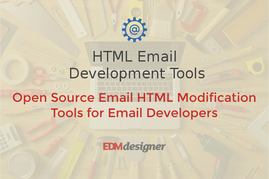Open Source Email HTML Modification Tools for Email Developers