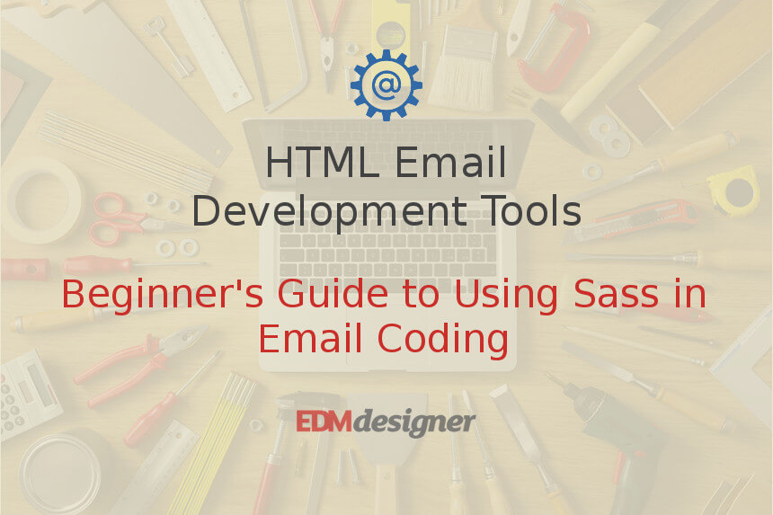 Beginner's Guide to Using Sass in Email Coding
