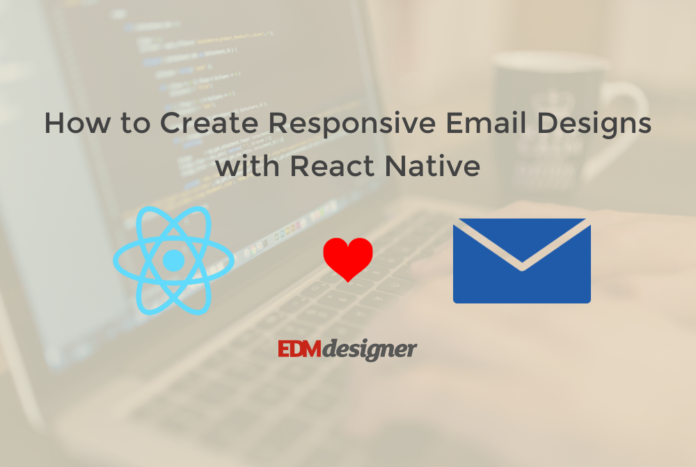 How to Create Responsive Email Designs with React Native