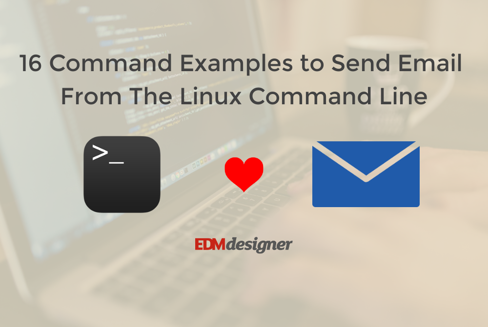 16 Command Examples to Send Email From The Linux Command Line